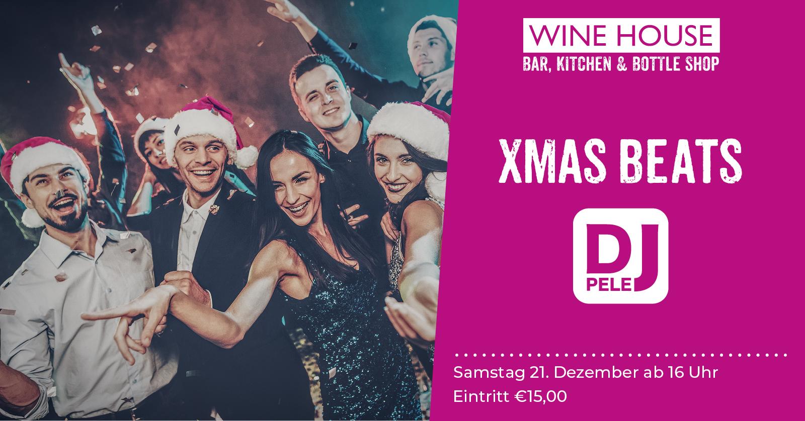 XMAS BEATS mit DJ Pele - Die Weihnachtsparty im WINE HOUSE
