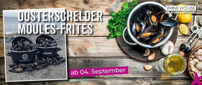 Ab 4ten September gibt es im WINE HOUSE frische Muscheln mit Pommes und Sauce Tartar