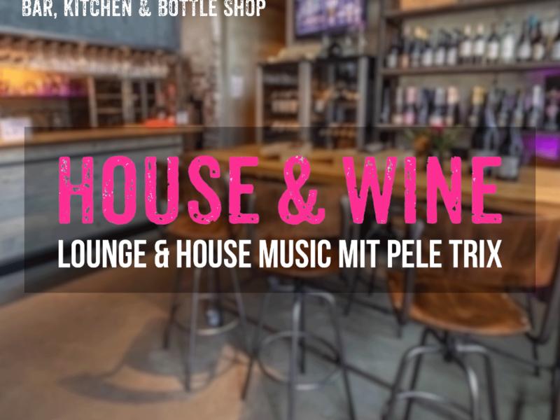 HOUSE und WINE Clubbing im WINE HOUSE auf dem Krefelder Grossmarkt
