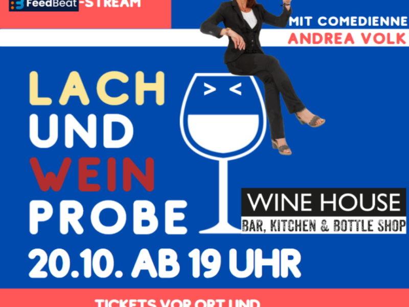 Lach- und Weinprobe mit Andrea Volk im WINE HOUSE